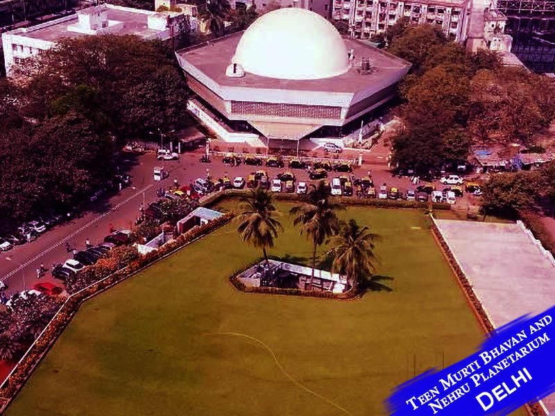 Teen Murti Bhavan and Nehru Planetarium